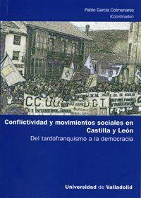 CONFLICTIVIDAD Y MOVIMIENTOS SOCIALES EN CASTILLA Y LEÓN. DEL TARDOFRANQUISMO A LA DEMOCRACIA