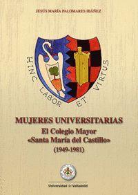 MUJERES UNIVERSITARIAS. EL COLEGIO MAYOR ´SANTA MARÍA DEL CASTILLO´ (1949-1981)