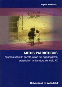 MITOS PATRIÓTICOS. APUNTES SOBRE LA CONSTRUCCIÓN DEL NACIONALISMO ESPAÑOL EN LA LITERATURA DEL SIGLO