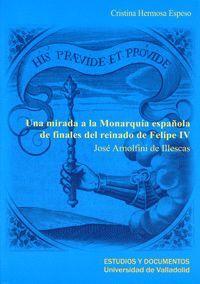 UNA MIRADA A LA MONARQUÍA ESPAÑOLA DE FINALES DEL REINADO DE FELIPE IV. JOSÉ ARNOLFINI DE ILLESCAS