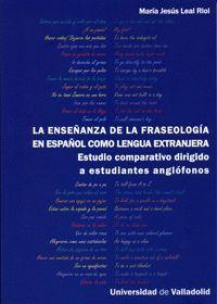 ENSEÑANZA DE LA FRASEOLOGÍA EN ESPAÑOL COMO LENGUA EXTRANJERA, LA. ESTUDIO COMPARATIVO DIRIGIDO A ES
