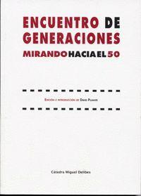 ENCUENTRO DE GENERACIONES. MIRANDO HACIA EL 50