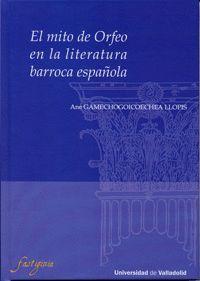 EL MITO DE ORFEO EN LA LITERATURA BARROCA ESPAÑOLA