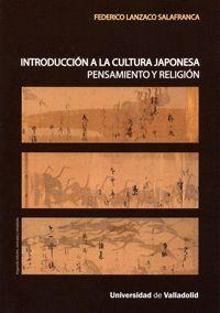 INTRODUCCIÓN A LA CULTURA JAPONESA. PENSAMIENTO Y RELIGIÓN - SEGUNDA EDICIÓN REVISADA Y AMPLIADA