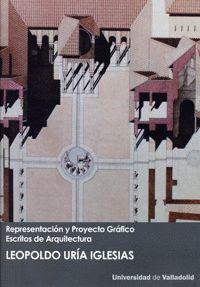 REPRESENTACIÓN Y PROYECTO GRÁFICO. ESCRITOS DE ARQUITECTURA