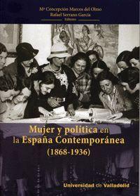 MUJER Y POLÍTICA EN LA ESPAÑA CONTEMPORÁNEA (1868-1939)