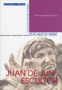 JUAN DE JUNI, ESCULTOR