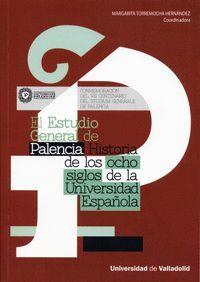 EL ESTUDIO GENERAL DE PALENCIA. HISTORIA DE LOS OCHO SIGLOS DE LA UNIVERSIDAD ESPAÑOLA