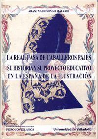 REAL CASA DE CABALLEROS PAJES. SU HISTORIA Y PROYECTO EDUCATIVO EN LA ESPAÑA DE LA ILUSTRACIÓN