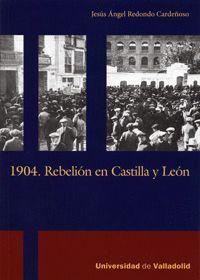 1904. REBELIÓN EN CASTILLA Y LEÓN.