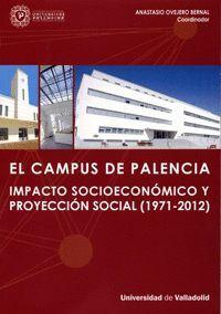 EL CAMPUS DE PALENCIA. IMPACTO SOCIOECONÓMICO Y PROYECCIÓN SOCIAL (1971-2012)