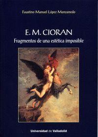 E. M. CIORÁN. FRAGMENTOS DE UNA ESTÉTICA IMPOSIBLE