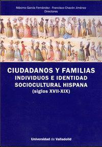 CIUDADANOS Y FAMILIAS. INDIVIDUOS E IDENTIDAD SOCIOCULTURAL HISPANA (SIGLOS XVII-XIX)