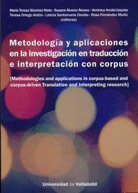 METODOLOGÍA Y APLICACIONES EN LA INVESTIGACIÓN EN TRADUCCIÓN E INTERPRETACIÓN CON CORPUS