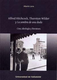 ALFRED HITCHCOCK, THORNTON WILDER Y