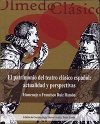 EL PATRIMONIO DEL TEATRO CLÁSICO ESPAÑOL: ACTUALIDAD Y PERSPECTIVAS