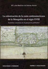 LA COLONIZACIÓN DE LA COSTA CENTROAMERICANA DE LA MOSQUITIA EN EL SIGLO XVIII