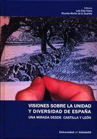 VISIONES SOBRE LA UNIDAD Y DIVERSIDAD DE ESPAÑA
