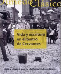 VIDA Y ESCRITURA EN EL TEATRO DE CERVANTES