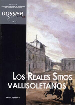 CIUDADES. DOSSIER 2 (2016). LOS REALES SITIOS VALLISOLETANOS