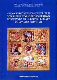LA CORRESPONDENCIA DE FELIPE II CON SU SECRETARIO PEDRO DE HOYO CONSERVADA EN LA BRITISH LIBRARY DE LONDRES (1560-1568)