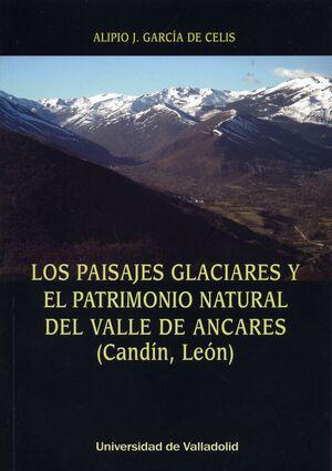 LOS PAISAJES GLACIARES Y EL PATRIMONIO NATURAL DEL VALLE DE ANCARES (CANDÍN, LEÓN)