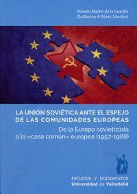 LA UNIÓN SOVIÉTICA ANTE EL ESPEJO DE LAS COMUNIDADES EUROPEAS
