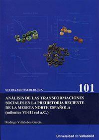 ANÁLISIS DE LAS TRANSFORMACIONES SOCIALES EN LA PREHISTORIA RECIENTE DE LA MESETA NORTE ESPAÑOLA (MILENIOS VI-III CAL A.C.)