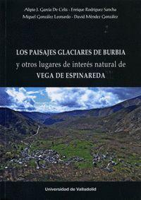 LOS PAISAJES GLACIARES DE BURBIA Y OTROS LUGARES DE INTERÉS NATURAL DE VEGA DE ESPINAREDA