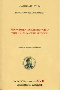 RENACIMIENTO HABSBÚRGICO. FELIPE II Y LAS IMÁGENES ARTÍSTICAS