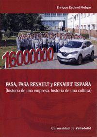 FASA, FASA RENAULT Y RENAULT ESPAÑA (HISTORIA DE UNA EMPRESA, HISTORIA DE UNA CULTURA). SEGUNDA EDICIÓN REVISADA Y AMPLIADA