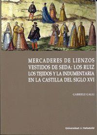 MERCADERES DE LIENZOS VESTIDOS DE SEDA: LOS RUIZ
