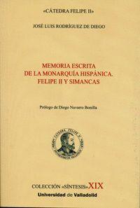 MEMORIA ESCRITA DE LA MONARQUÍA HISPÁNICA. FELIPE II Y SIMANCAS