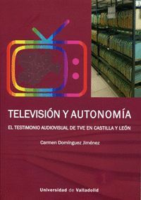 TELEVISIÓN Y AUTONOMÍA. EL TESTIMONIO AUDIOVISUAL DE TVE EN CASTILLA Y LEÓN
