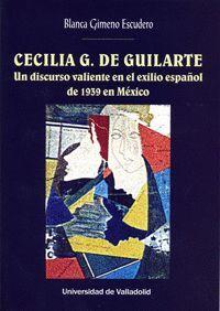 CECILIA G. DE GUILARTE. UN DISCURSO VALIENTE EN EL EXILIO ESPAÑOL DE 1939 EN MÉXICO