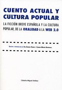 CUENTO ACTUAL Y CULTURA POPULAR. LA FICCIÓN BREVE ESPAÑOLA Y LA CULTURA POPULAR, DE LA ORALIDAD A LA WEB 2.0