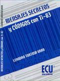 MENSAJES SECRETOS Y CÓDIGOS CON TI-83