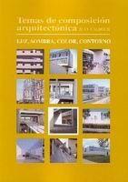 TEMAS DE COMPOSICIÓN ARQUITECTÓNICA. 8.LUZ, SOMBRA, COLOR, CONTORNO