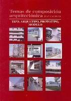 TEMAS DE COMPOSICIÓN ARQUITECTÓNICA. 6.TIPO, ARQUETIPO, PROTOTIPOS, MODELO