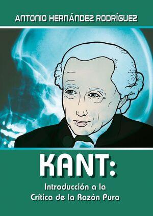 KANT: INTRODUCCIÓN A LA CRÍTICA DE LA RAZÓN PURA