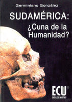 SUDAMÉRICA: ¿CUNA DE LA HUMANIDAD?