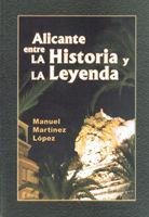 ALICANTE ENTRE LA HISTORIA Y LA LEYENDA