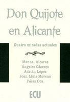 DON QUIJOTE EN ALICANTE. CUATRO MIRADAS ACTUALES