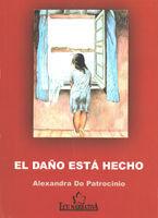 EL DAÑO ESTÁ HECHO