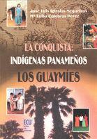 LA CONQUISTA: INDÍGENAS PANAMEÑOS, LOS GUAYMÍES