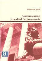 COMUNICACIÓN Y LEALTAD PARLAMENTARIA