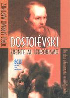 DOSTOIEVSKI FRENTE AL TERRORISMO. DE LOS DEMONIOS A AL QAEDA