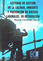 SISTEMAS DE GESTIÓN DE LA CALIDAD, AMBIENTE Y PREVENCIÓN DE RIESGOS LABORALES. SU INTEGRACIÓN