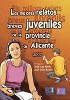 LOS MEJORES RELATOS BREVES JUVENILES DE LA PROVINCIA DE ALICANTE 2007