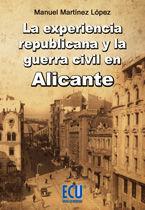 LA EXPERIENCIA REPUBLICANA Y LA GUERRA CIVIL EN ALICANTE